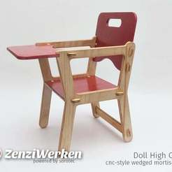 Download free 3D printing models Doll High Chair [cnc-style wedged mortise joints], ZenziWerken