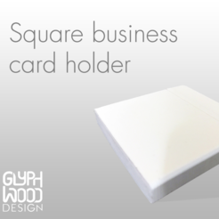 Download free 3D printing designs Square business card holder, Erik_Glyphwood