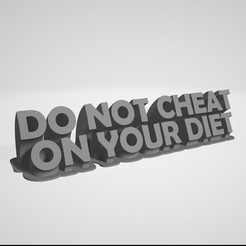 Download free 3D printer templates Do not cheat on your diet! +GYM quote #XYZCHALLENGE, xchgre