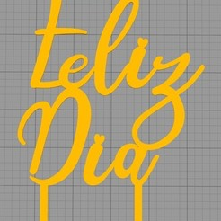 feliz dia.jpg Télécharger fichier STL Topper Happy day • Plan imprimable en 3D, Chapu