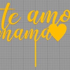 topper te amo mama.jpg Télécharger fichier STL Topper Je t'aime, maman. • Design pour impression 3D, Chapu