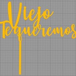 Viejo te queremos.jpg Télécharger fichier STL Topper Viejo nous t'aimons • Objet imprimable en 3D, Chapu