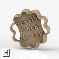 3d printer files Cookies cutter - Please dont eat me, HorizonLab
