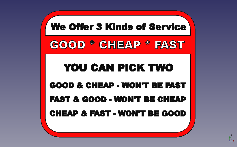 Screenshot_from_2020-09-25_01-27-20.png Download free STL file Good-Fast-Cheap Sign Plaque • 3D printable model, rebeltaz