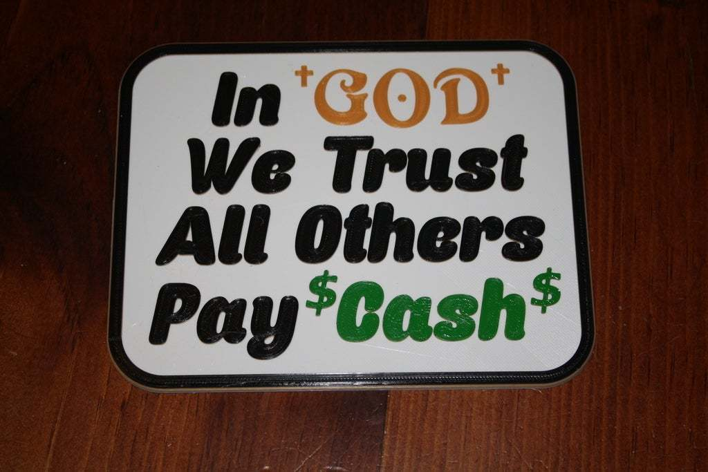 IMG_1908.JPG Download free STL file In God We Trust Sign • 3D printable design, rebeltaz