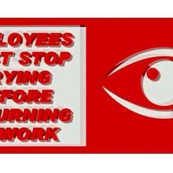 Download free STL file Employees Must Stop Crying Before Returning to Work, signage, becker2