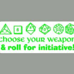 bb63e9a9ff64e22c7514bf937df3bc48_display_large.jpeg Download free STL file CHOOSE YOUR WEAPON & ROLL FOR INITIATIVE, SIGN • 3D print object, becker2