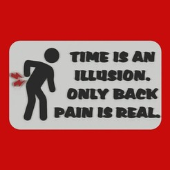 Download free STL files TIME IS AN ILLUSION. ONLY BACK PAIN IS REAL. sign, becker2