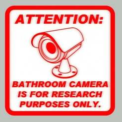 Download free STL ATTENTION: BATHROOM CAMERA IS FOR RESEARCH PURPOSES ONLY, sign, becker2