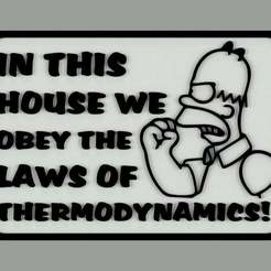 Download free 3D print files In this house we obey the laws of thermodynamics! sign, becker2