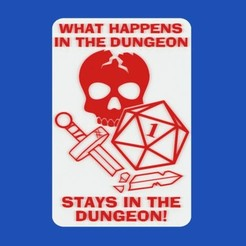 Download free 3D printer designs WHAT HAPPENS IN THE DUNGEON STAYS IN THE DUNGEON!, sign, becker2