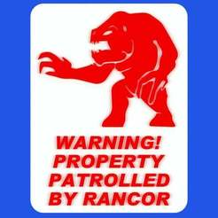 Download free 3D printer model WARNING - PROPERTY PATROLLED BY RANCOR, sign, becker2