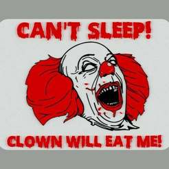 Download free 3D printing files UPDATED - CAN'T SLEEP! CLOWN WILL EAT ME! sign, becker2