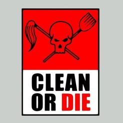 clean_or_die_sign.jpg Download free STL file ARCHER - CLEAN OR DIE, sign • 3D print design, becker2