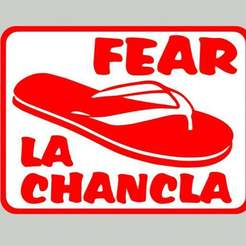FEAR_LA_CHANCLA_SIGN.jpg Télécharger fichier STL gratuit FEAR LA CHANCLA, signe • Design à imprimer en 3D, becker2