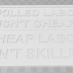 Download free 3D model SKILLED LABOR ISN'T CHEAP, CHEAP LABOR ISN'T SKILLED - SIGN, becker2