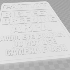 Download free 3D printing templates UPDATED: CAUTION - BIGFEET/BIGFOOT BREEDING AREA, SIGN, becker2