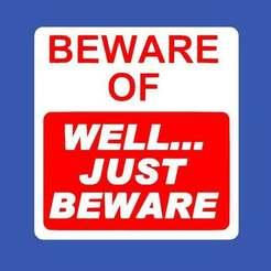 beware_of.jpg Télécharger fichier STL gratuit ATTENTION À, EH BIEN... MISE EN GARDE • Objet imprimable en 3D, becker2
