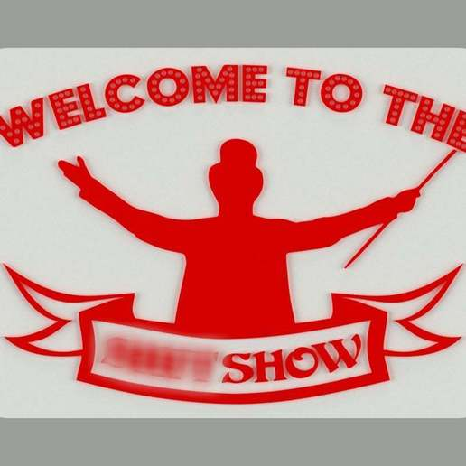 Download free STL files Welcome to the Sh*tshow, sign, becker2