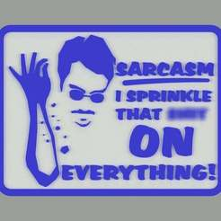 Download free STL files SARCASM, I SPRINKLE THAT SH!T ON EVERYTHING, SIGN, becker2