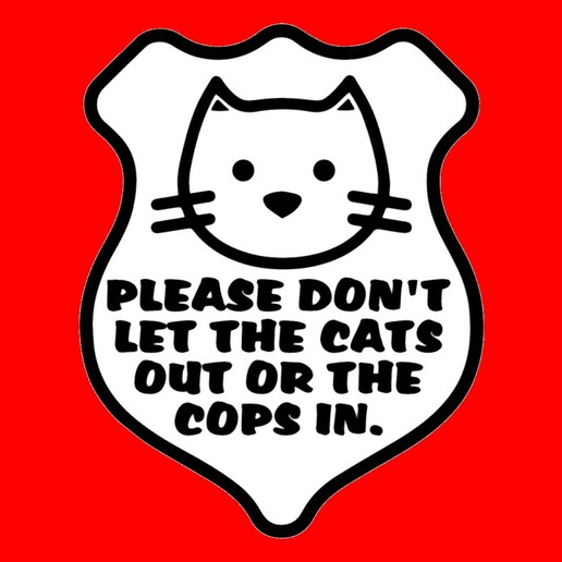 Download free 3D printer designs PLEASE DON'T LET THE CATS OUT OR THE COPS IN, BADGE SIGN, becker2