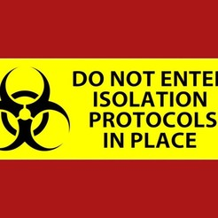 Download free STL file BIOHAZARD DO NOT ENTER ISOLATION PROTOCOLS IN PLACE, SIGN • 3D printing model, becker2