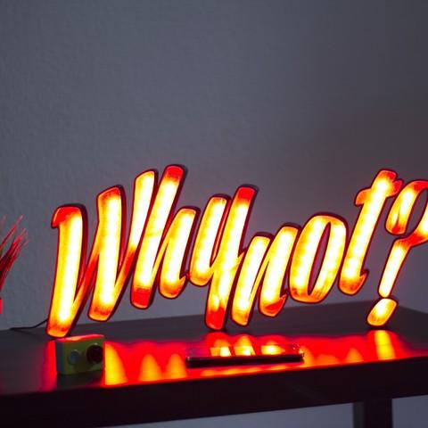 """IMG_5156.jpg Télécharger fichier STL gratuit LED light letters """"Why not?"""" • Objet pour impression 3D, dukedoks"""