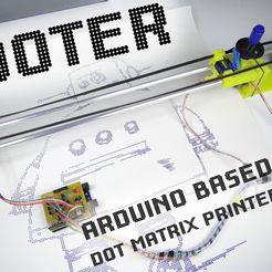 Download free 3D printer templates DOTER - HUGE ARDUINO BASED DOT MATRIX PRINTER, NikodemBartnik