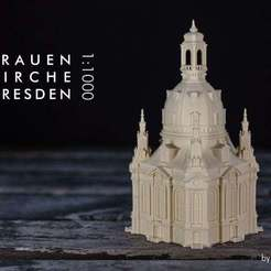 Free 3D printer files Frauenkirche Dresden, vandragon_de