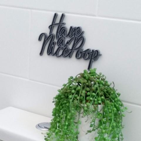 Download 3D printer templates Have a Nice Poop - Unique bathroom wall art, halfluck