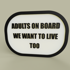 Download free STL LOL - Adults on board we want to live too, yb__magiic