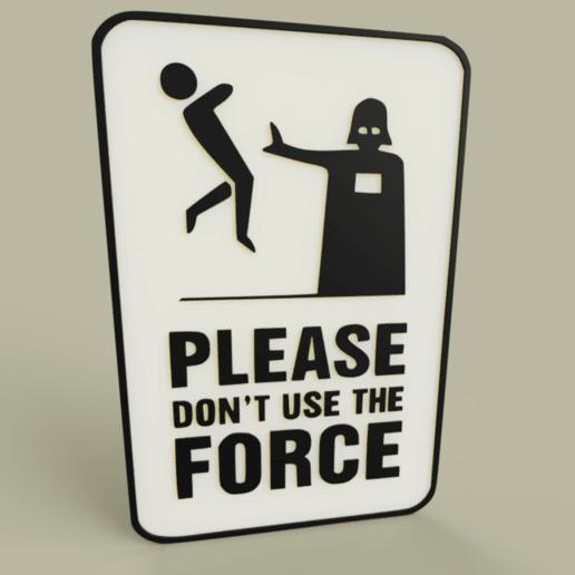 SW_Pls_dont_use_the_Force_2019-Apr-28_02-32-54AM-000_CustomizedView33502556179.png Télécharger fichier STL gratuit StarWars N'utilisez pas la Force s'il vous plaît - Dark Vador • Objet imprimable en 3D, yb__magiic