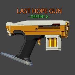 STL files LAST HOPE Gun from Destiny 2, Bstar3Dprint