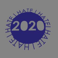 ihate 2020.png Télécharger fichier STL gratuit Haine 2020 I Haine 2020 • Plan à imprimer en 3D, ledblue