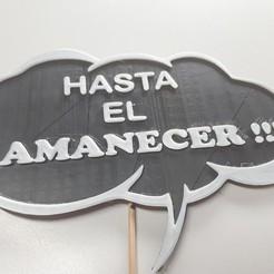 HASTA EL AMANECER!!!.jpg Télécharger fichier STL Message de la fête de la montgolfière (JUSQU'AUJOURD'HUI !!!!!) • Plan imprimable en 3D, tecnoadvance