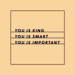 Descargar STL gratis Signo: Tú eres amable, tú eres inteligente, tú eres importante, avenidamateo