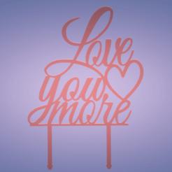 8845c14d1aa219005e903cd041acc25a.png Download STL file TOPPER LOVE YOU AMORE • 3D print design, FARRUQUITO