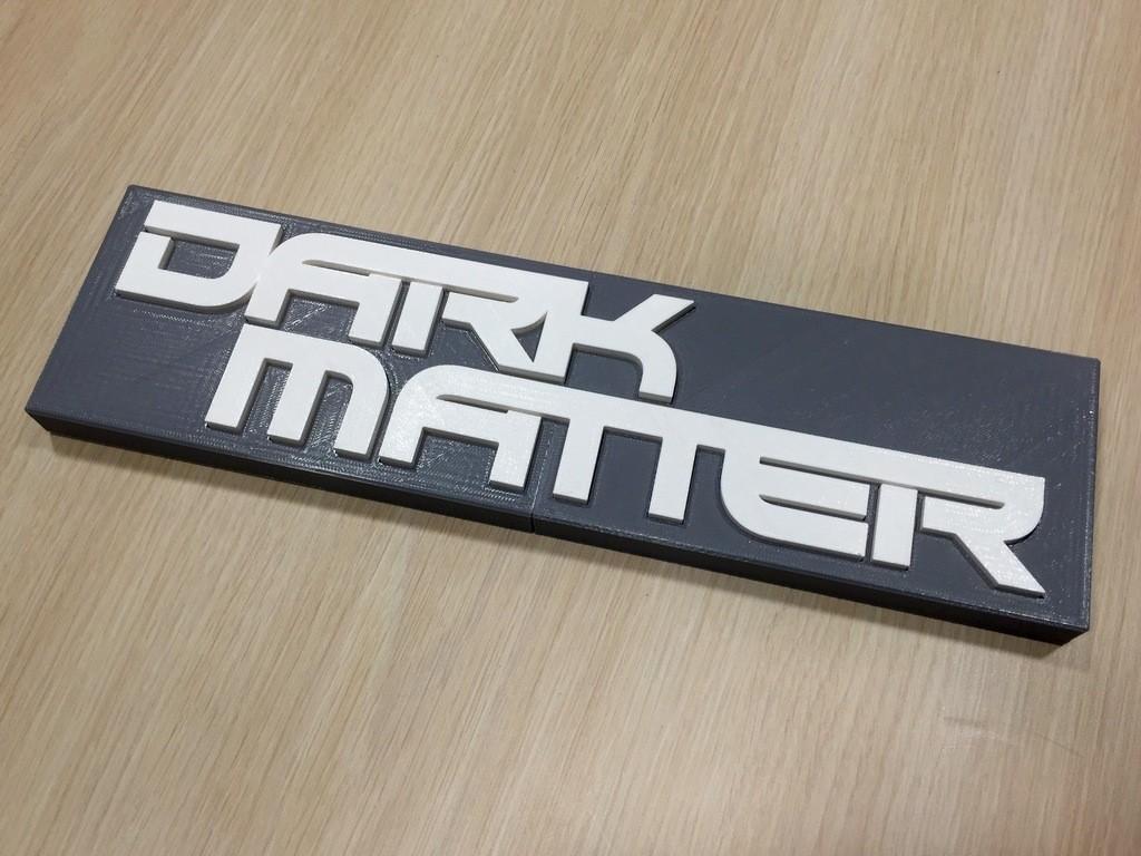 55eaf92936658f248181c28fff4b7c10_display_large.jpg Download free STL file Dark Matter - Main Title Logo • 3D printer object, SYFY