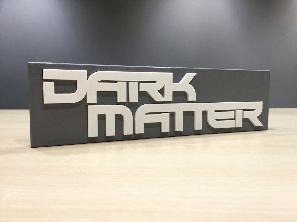 95adbca8aa7b9d2353aec3a3789a1ed8_display_large.jpg Download free STL file Dark Matter - Main Title Logo • 3D printer object, SYFY