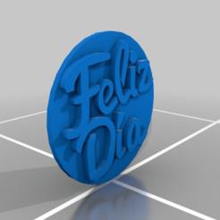 533daf831e56c512d402fa8070260e94.png Download free STL file Feliz Dia • 3D printable design, NelsonRB
