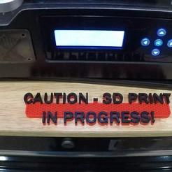 Descargar archivos 3D gratis Señal de impresión 3D en curso, Makerneer