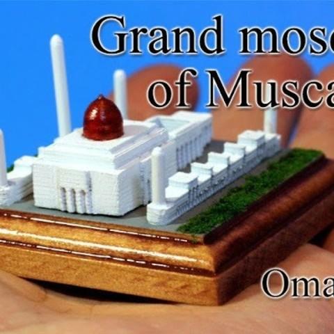 Free STL files Sultan Qaboos Mosque -oman-, tokyovirtualworld