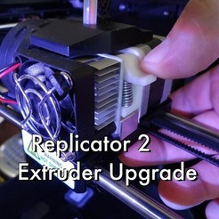 Download free 3D printing templates Replicator 2 Extruder Upgrade, Gaenarra