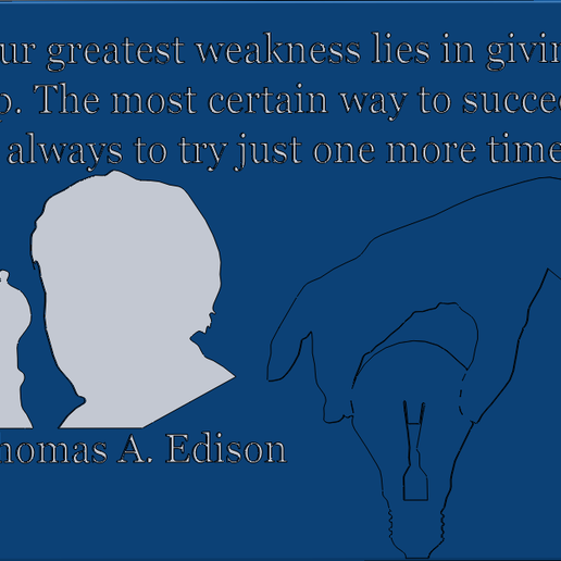 Thomas_EdisonC.PNG Download free STL file Thomas Edison Quotes • 3D print object, Saeid