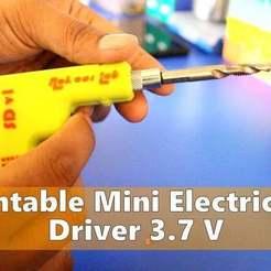 Télécharger STL gratuit Mini tournevis électrique 3,7V imprimable en 3D, Aakaar_Lab