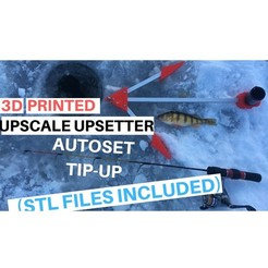 Free STL file UPSCALE UPSETTER AUTO SET TIP-UP, UPSCALE_LURES