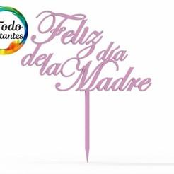1488 Feliz día de la madre.82.jpg Télécharger fichier STL Topper cake Fête des mères • Plan pour impression 3D, juanchininaiara