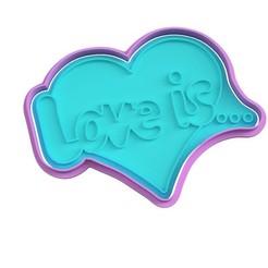 love is.jpg Télécharger fichier STL L'amour à l'emporte-pièce, c'est... • Objet imprimable en 3D, Margo