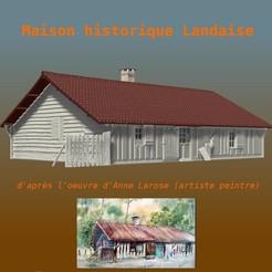 Télécharger fichier STL Ancienne maison landaise • Plan pour imprimante 3D, LaForge3D