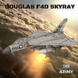 Sans titre (10).png Download STL file DOUGLAS F4D SKYRAY  • 3D printer object, 3DprintedArmy